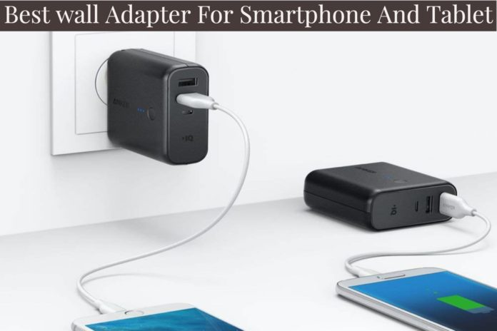 5 Best Smartphone & Tablet Wall Adapter