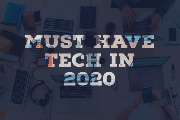 must have tech in 2020