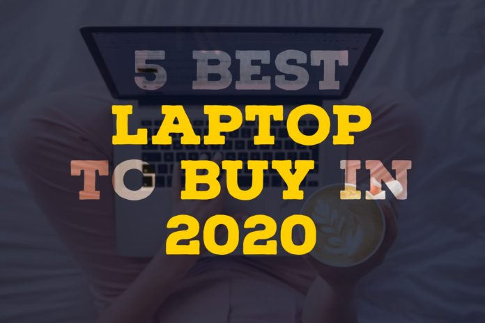 5 Best Laptop To Buy in 2020